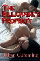 The Billionaire's Property ebook by Jillian Cumming