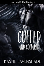 Cuffed and Collared ebook by Kastil Eavenshade