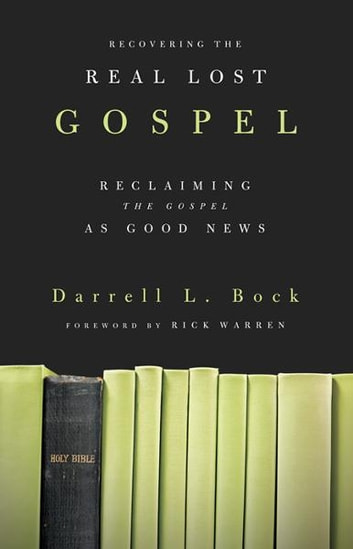 Recovering the Real Lost Gospel eBook by Darrell L. Bock