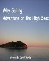 Why Sailing: Adventure on the High Seas ebook by Daniel Hardie
