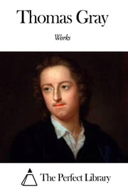 Works of Thomas Gray ebook by Thomas Gray