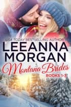 Montana Brides Boxed Set (Books 1-3) ebook by