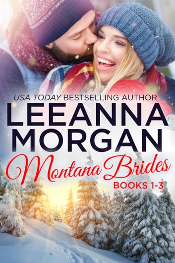Montana Brides Boxed Set (Books 1-3) ebook by Leeanna Morgan