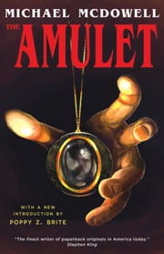 The Amulet ebook by Michael McDowell,Poppy Z. Brite