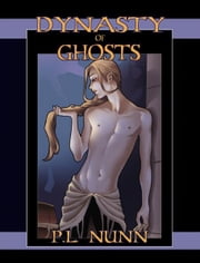 Dynasty Of Ghosts ebook by PL Nunn