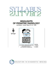 Highlights of Pediatric Radiology - 22nd Post-Graduate Course of the European Society of Pediatric Radiology (ESPR) Jerusalem, Israel, May 23–24, 1999 ebook by J. Bar-Ziv,G. Horev,G. Kalifa