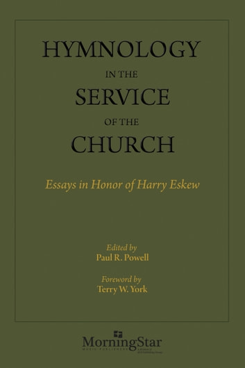 Hymnology In The Service Of The Church Ebook By Paul R Powell