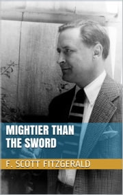 Mightier than the Sword ebook by F. Scott Fitzgerald