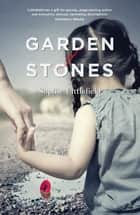 Garden Of Stones ebook by Sophie Littlefield