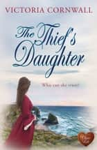 The Thief's Daughter ebook by Victoria Cornwall