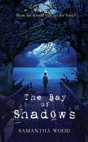 The Bay of Shadows ebook by Samantha Wood