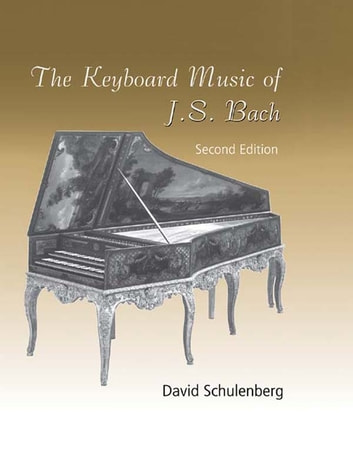 The Keyboard Music of J.S. Bach ebook by David Schulenberg