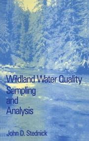 Wildland Water Quality Sampling and Analysis ebook by Stednick, John D.