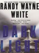 Dark Light ebook by Randy Wayne White