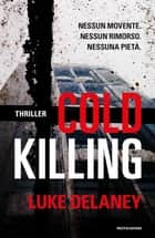 Cold killing eBook by Luke Delaney