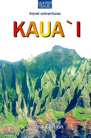 Kaua`I Adventure Guide 2nd Edition ebook by Heather  McDaniel