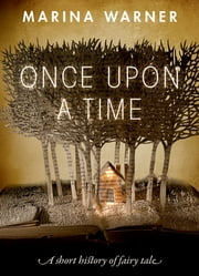 Once Upon a Time - A Short History of Fairy Tale ebook by Marina Warner