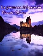 La promesa del escocés ebook by Camila Winter
