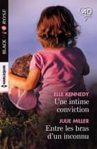 Une intime conviction - Entre les bras d'un inconnu eBook by Elle Kennedy, Julie Miller