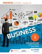 Edexcel Business A Level Year 1 - Including AS ebook by Ian Marcouse, Andrew Hammond, Nigel Watson
