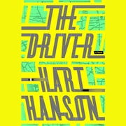 The Driver - A Novel audiobook by Hart Hanson