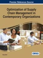 Optimization of Supply Chain Management in Contemporary Organizations ebook by Ehap Sabri
