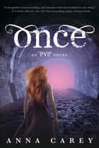 Once: An Eve Novel - An Eve Novel ebook by Anna Carey