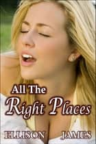 All The Right Places ebook by Ellison James