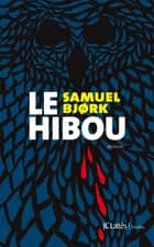 Le hibou ebook by Samuel Bjørk