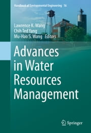 Advances in Water Resources Management ebook by Lawrence K. Wang,Chih Ted Yang,Mu-Hao S. Wang