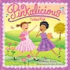 Pinkalicious: Tickled Pink audiobook by Victoria Kann