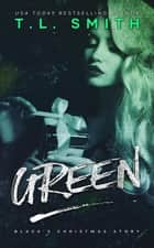 Green - Black, #4 ebook by T.L Smith
