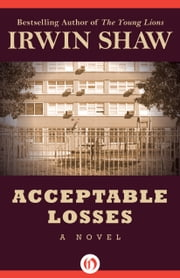 Acceptable Losses - A Novel ebook by Irwin Shaw