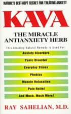 Kava - The Miracle Antianxiety Herb ebook by Dr. Ray Sahelian