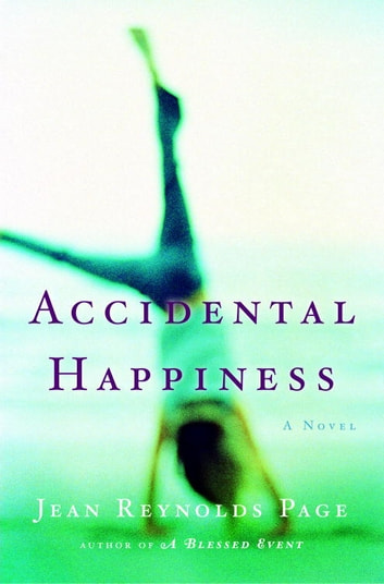 Accidental Happiness - A Novel ebook by Jean Reynolds Page