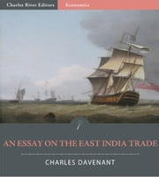 An Essay on the East India Trade ebook by Charles Davenant