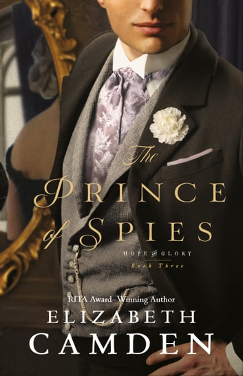 The Prince of Spies (Hope and Glory Book #3) ebook by Elizabeth Camden