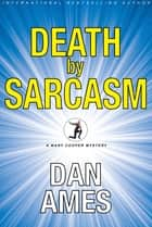 Death by Sarcasm - A Private Investigator Mystery Series ebook by Dan Ames