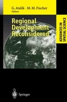 Regional Development Reconsidered ebook by Gündüz Atalik,Manfred M Fischer