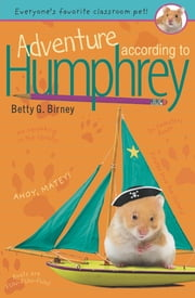 Adventure According to Humphrey ebook by Betty G. Birney