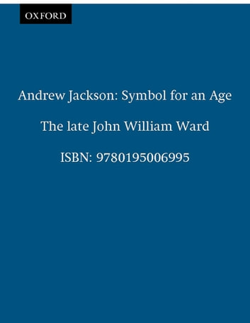 Andrew Jackson Symbol for an Age - PowerPoint PPT Presentation