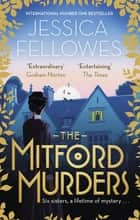 The Mitford Murders - Nancy Mitford and the murder of Florence Nightgale Shore ebook by Jessica Fellowes