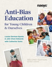 Anti-Bias Education for Young Children and Ourselves eBook by Louise Derman-Sparks, Julie Olsen Edwards