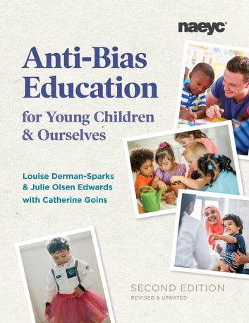 Anti-Bias Education for Young Children and Ourselves ebook by Louise Derman-Sparks,Julie Olsen Edwards