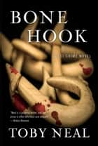 Bone Hook ebook by Toby Neal