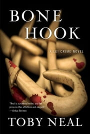 Bone Hook - Lei Crime Series, #10 ebook by Toby Neal