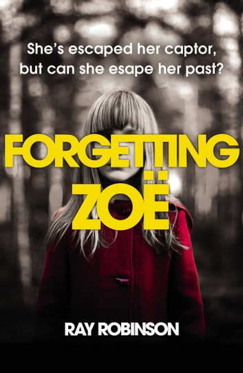 Forgetting Zoe ebook by Ray Robinson