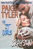 "Kali & Grayson - The ""IT"" Girls, #1 ebook by Paige Tyler"