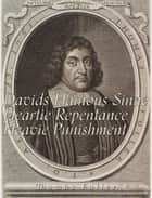 Davids Hainous Sinne, Heartie Repentance, Heavie Punishment ebook by Thomas Fuller