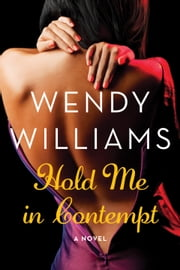 Hold Me in Contempt - A Romance ebook by Wendy Williams